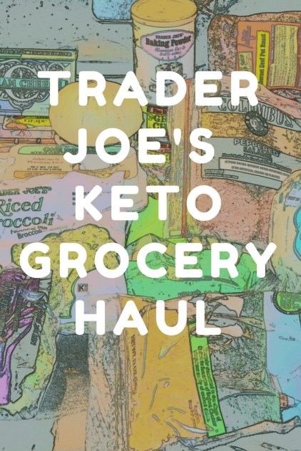 Trader Joe's Keto Friendly Haul