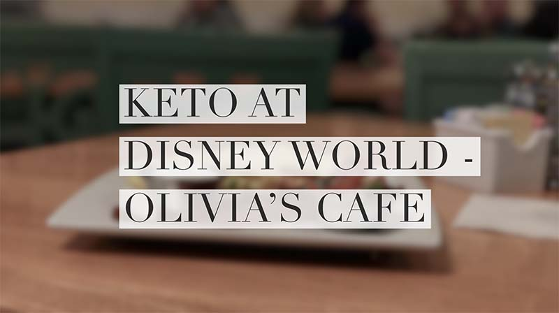 Keto at Disney World - Olivia's Cafe