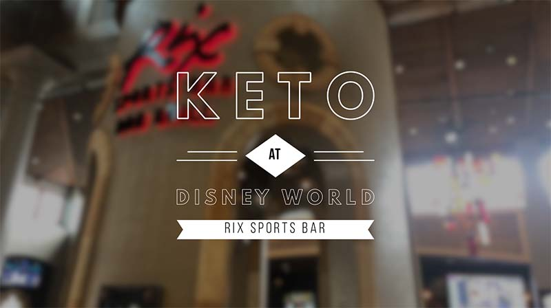 keto at Disney Rix Sports Bar