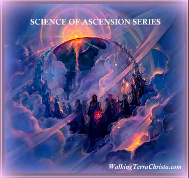 Science of Asension Mastery Class Series by Walking Terra Christa