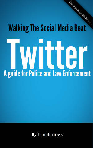 Walking The Social Media Beat - The Police And Law Enforcement Guide To Twitter