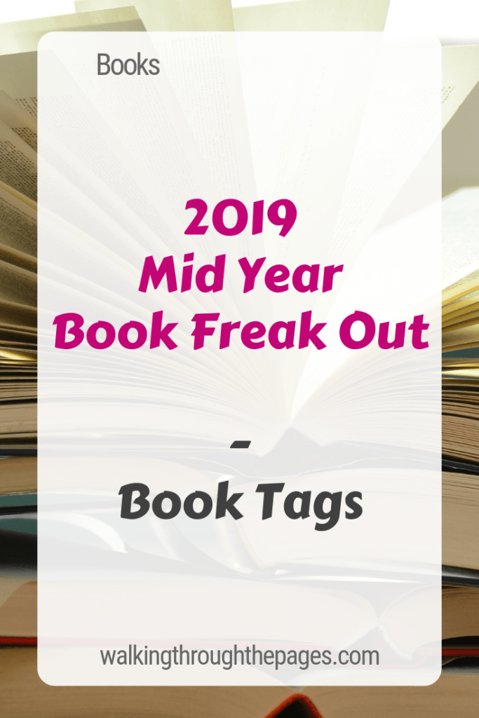 Walking Through The Pages - 2019 Mid Year Book Freak Out (Book Tags)