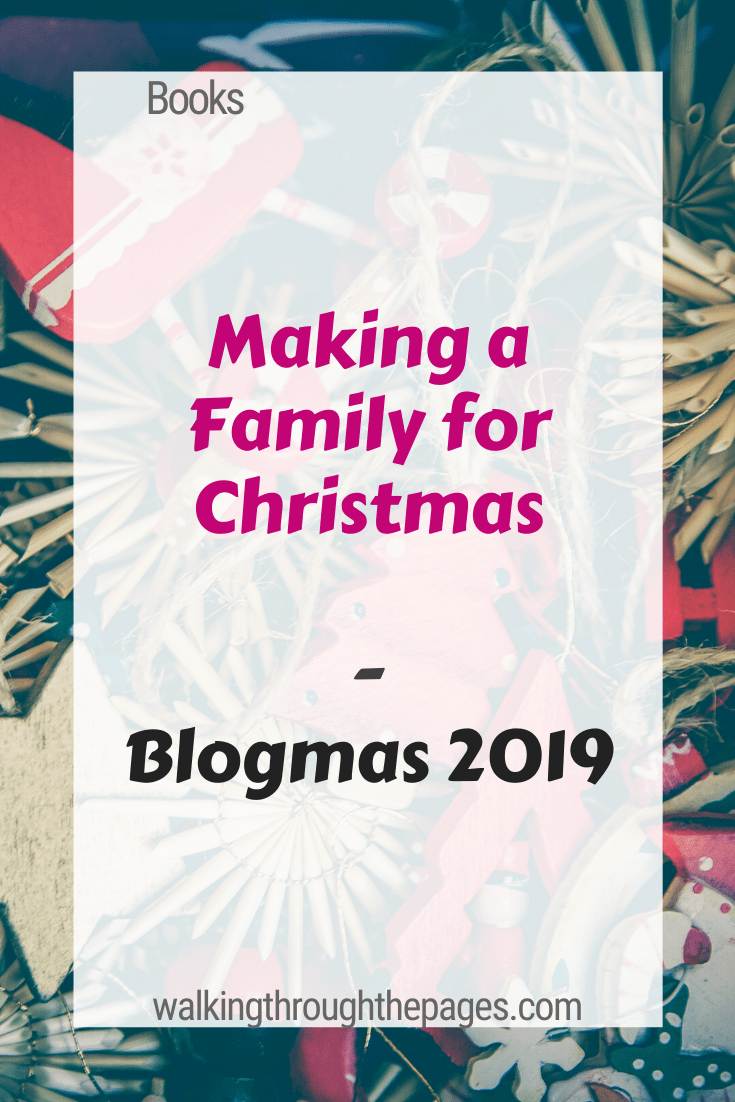 Walking Through The Pages - Blog-mas 2019: Mini Reviews - Making A Family For Christmas