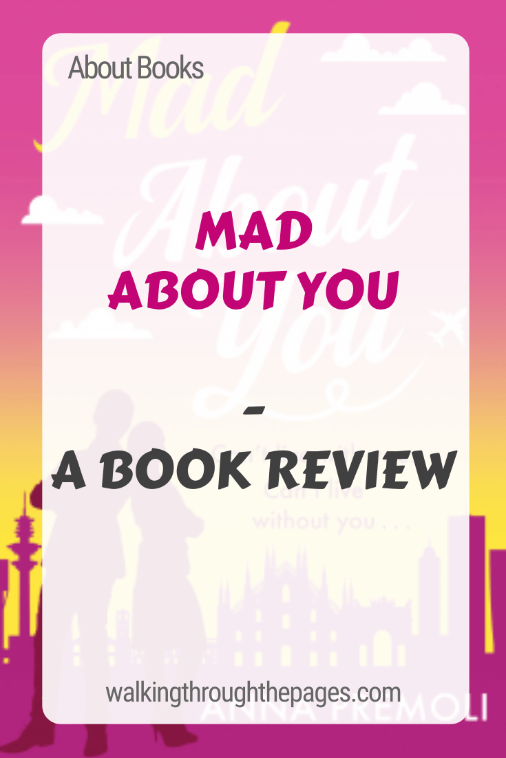 Walking Through The Pages - About Books: Mad About You - A Book Review