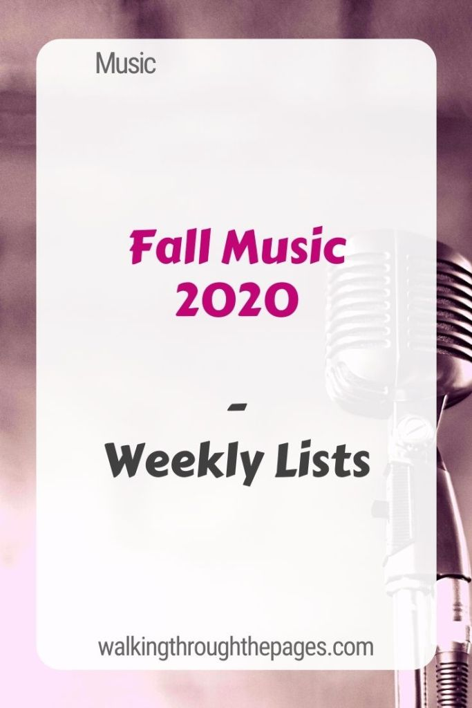 Walking Through The Pages - Weekly Lists: Fall Music 2020
