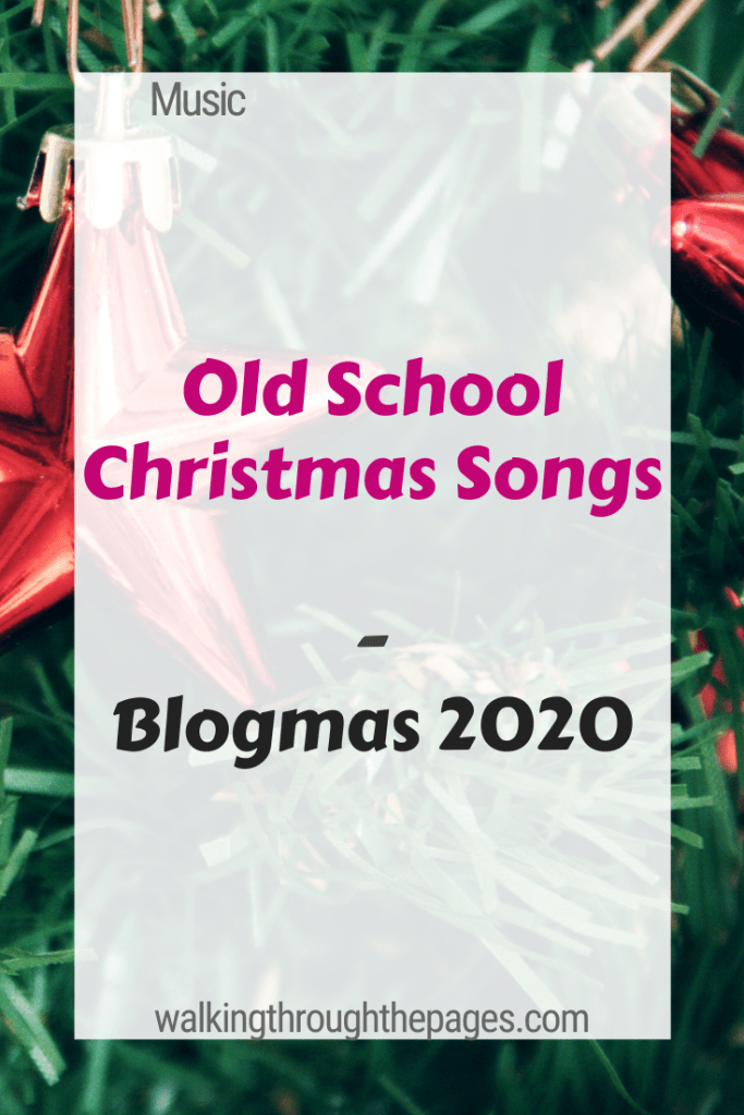 Walking Through The Pages - Old School Christmas Songs Blogmas 2020