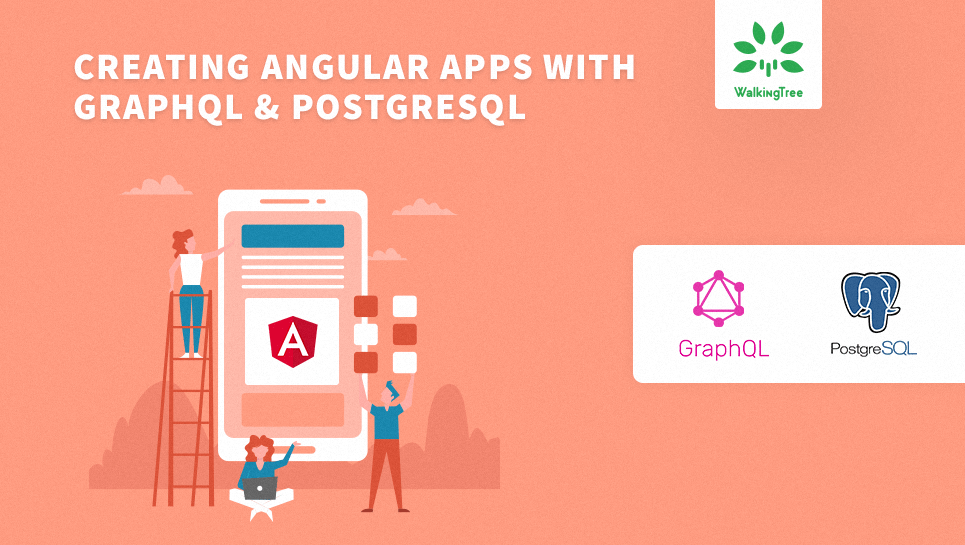Creating Angular apps with Graphql & Postgresql