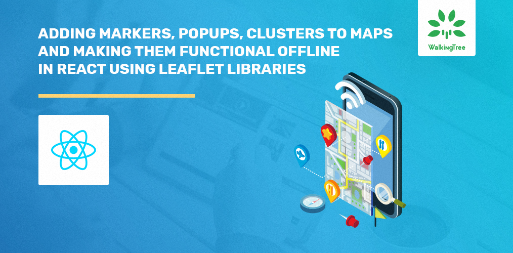 Play with Maps in React: Online and Offline using Leaflet libraries