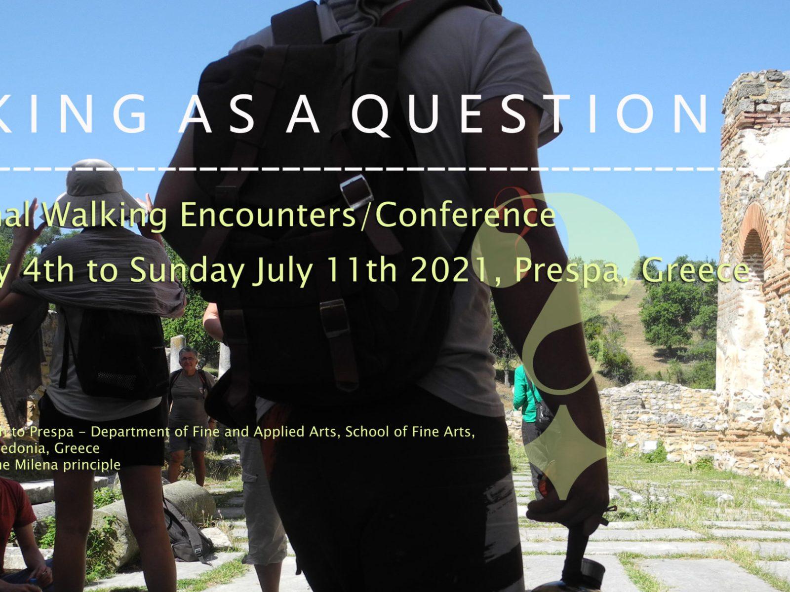 Walking as a question Prespa 2021