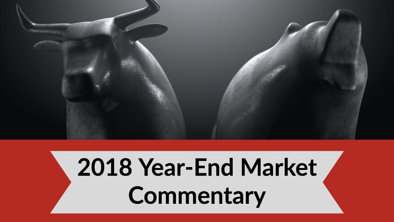Year End Market Commentary and 2019 Outlook