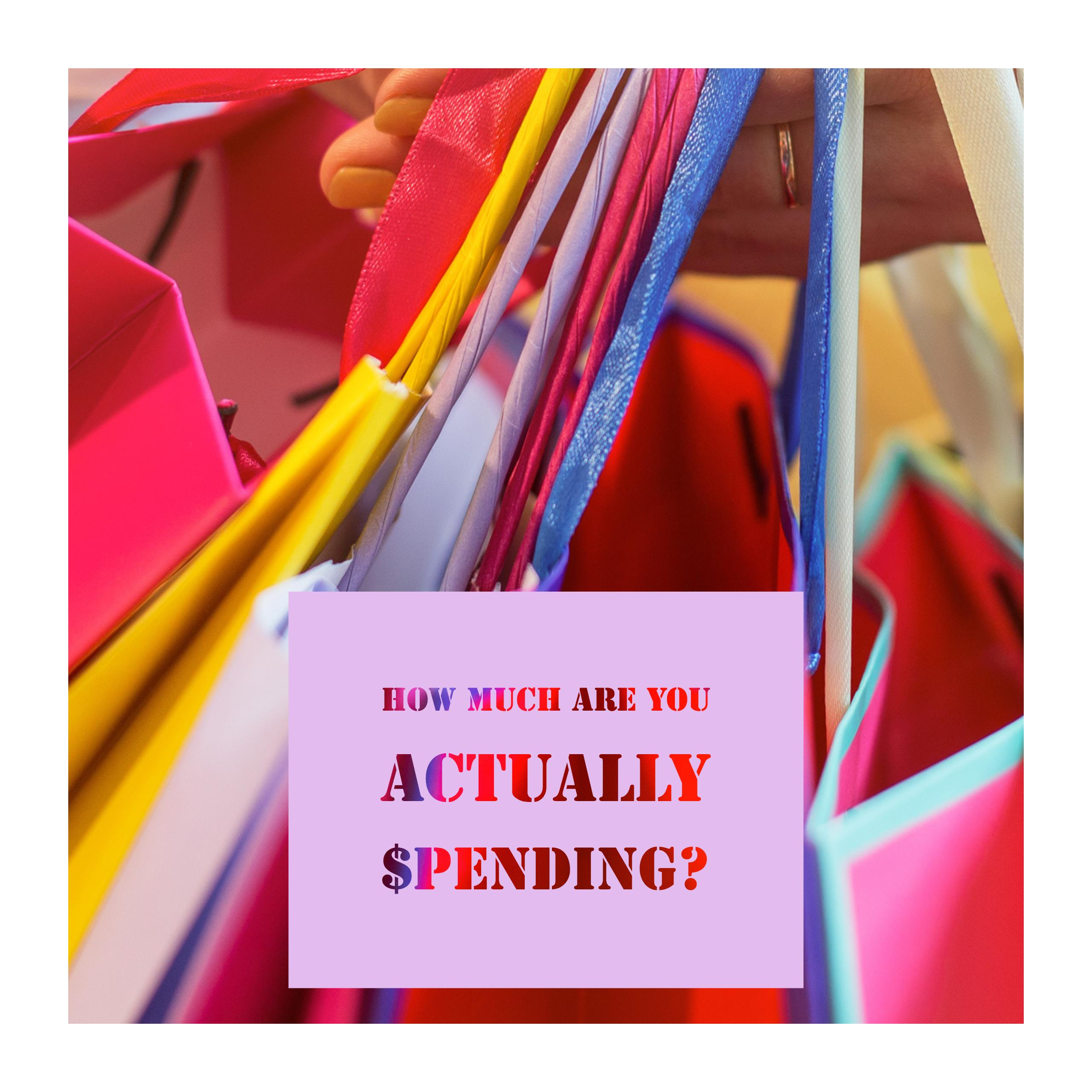 How Much Are You ACTUALLY Spending?