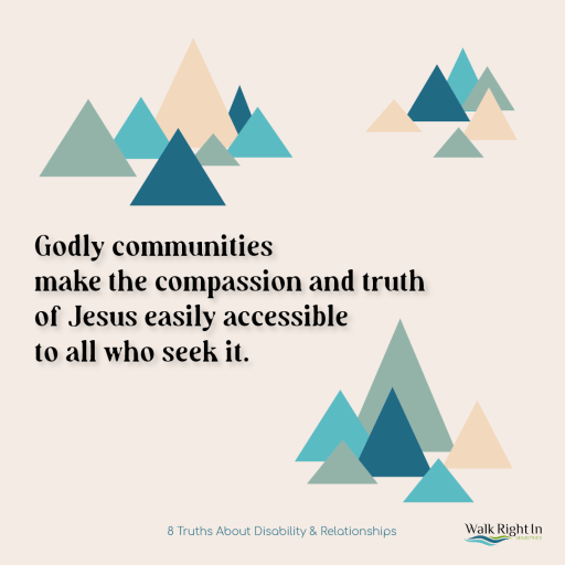 Godly communities make the compassion and truth of Jesus easily accessible to all who seek it.