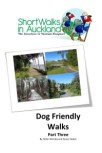 Dog friendly walks in Auckland - part three