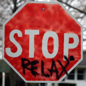 Stop. Relax