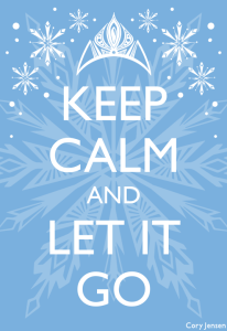 Keep Calm and Let It Go Learn how