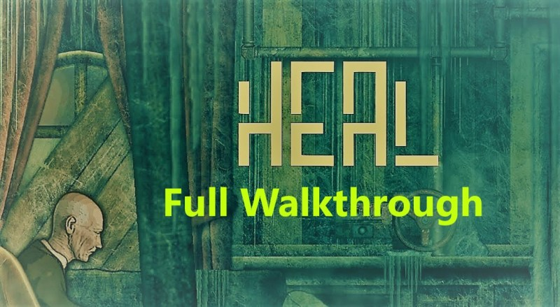 Full Walkthrough and Guide Heal