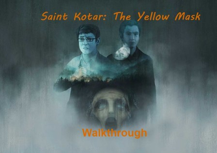 Walkthrough Saint Kotar: The Yellow Mask