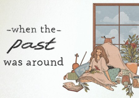 When the Past was Around Walkthrough