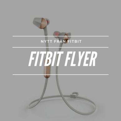 Fitbit lanserar Fitbit Flyer, de trådlösa hörlurarna gjorda för träning