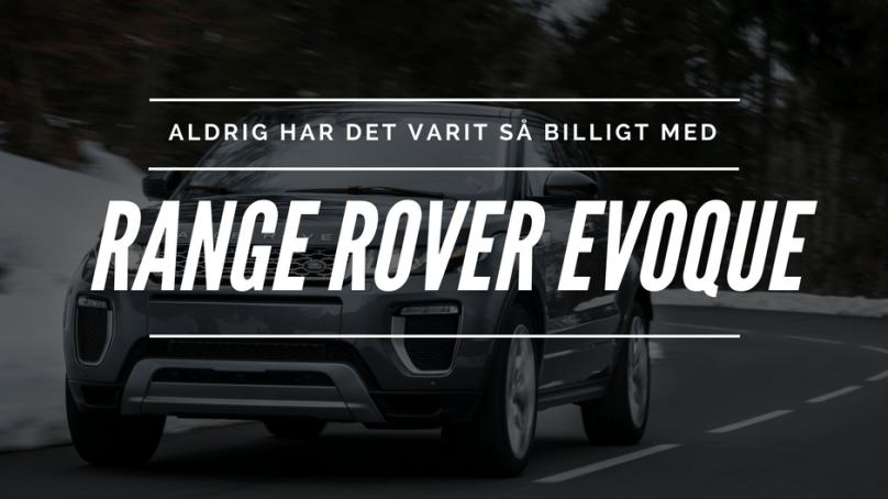 Det har, tydligen, aldrig varit billigare att köpa eller privatleasa en Range Rover Evoque än nu