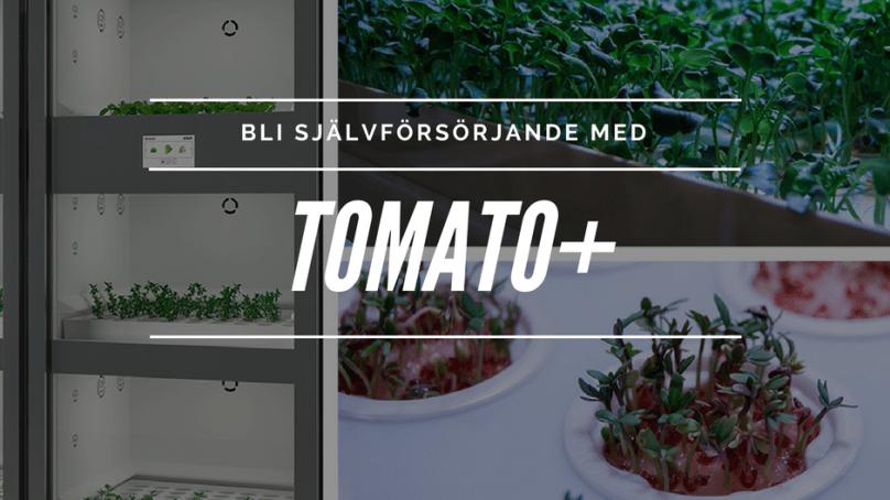 Tomato+ – kan göra dig självförsörjande i köket