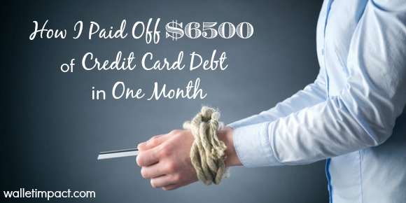 How I Paid Off $6500 Of Credit Card Debt In 1 Month