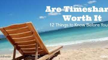 Are Timeshares Worth It – 12 Things to Know Before You Buy