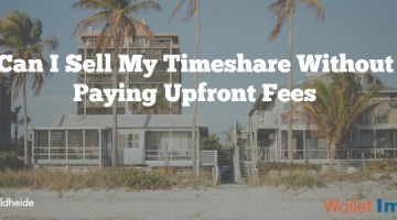 Can I Sell My Timeshare Without Upfront Fees: 3 Options That Work