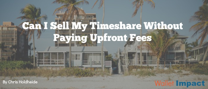 sell my timeshare without upfront fees
