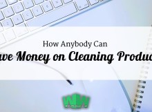 Save Money on Cleaning Products - Anyone can do it!