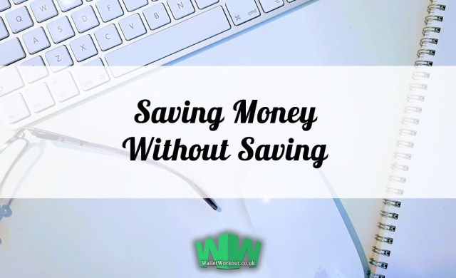 How to Save Money Without Saving