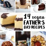 14 Vegan Father's Day Recipes!
