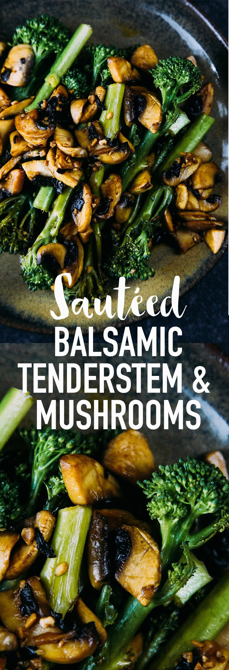Sautéed Tenderstem® with Garlic Balsamic Mushrooms #vegan #sides #recipe #vegetarian