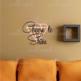 choose to shine wall decal