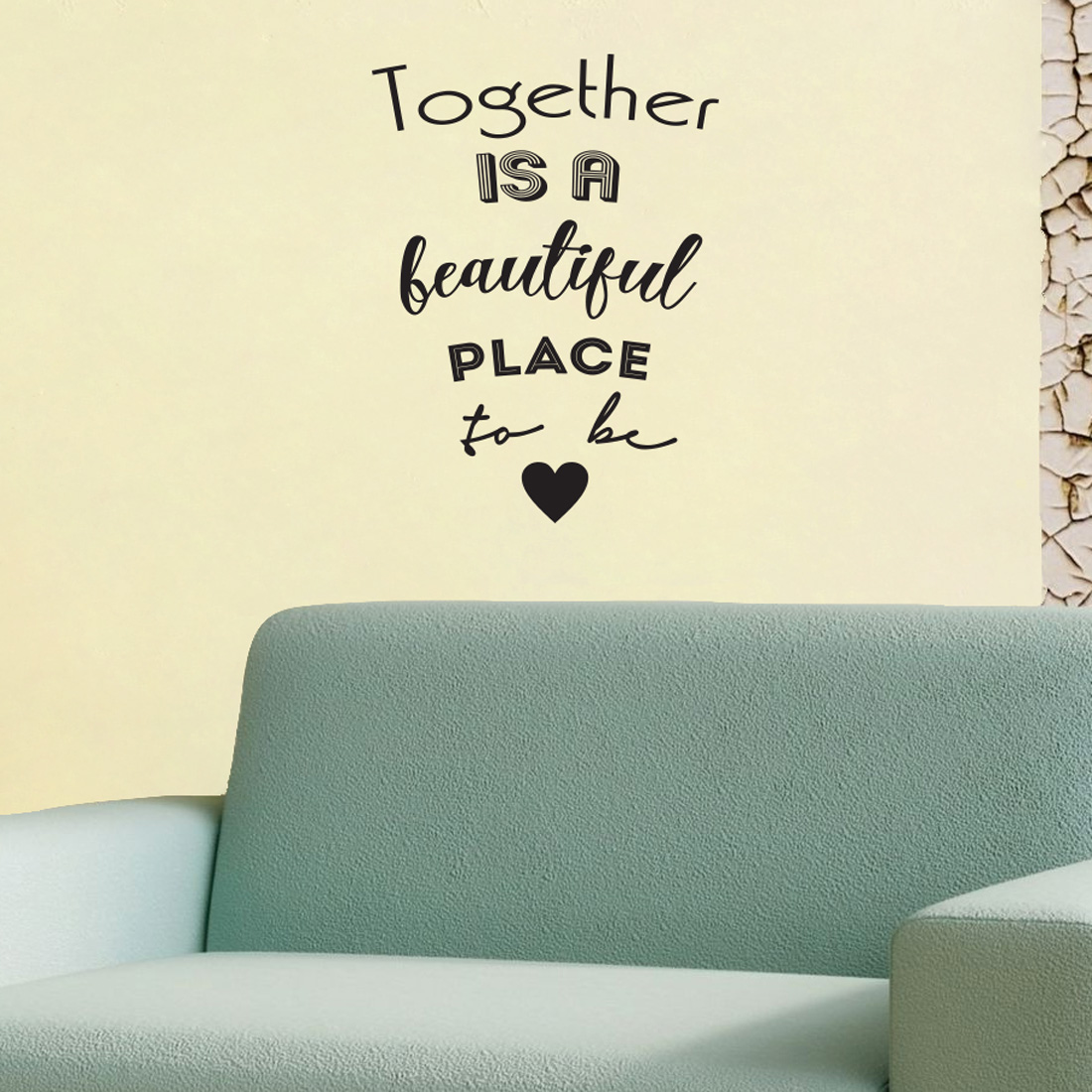 Together Is A Beautiful Place To Be Wall Decal