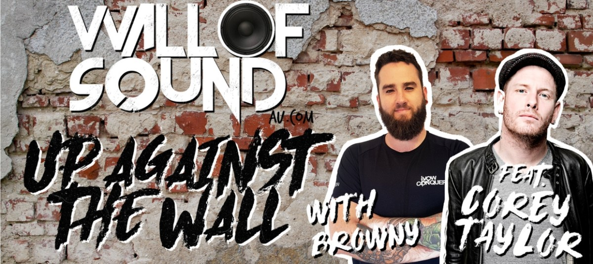 Wall of Sound: Up Against The Wall Episode 1 feat. Corey Taylor is OUT NOW