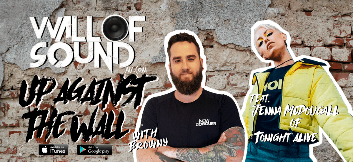 Wall of Sound: Up Against The Wall Episode #19 feat. Jenna McDougall of Tonight Alive is OUT NOW