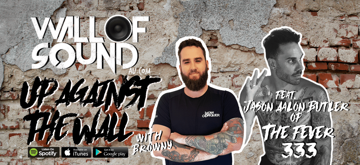 Wall of Sound: Up Against The Wall Episode #42 feat. Jason Aalon Butler of The Fever 333 is OUT NOW