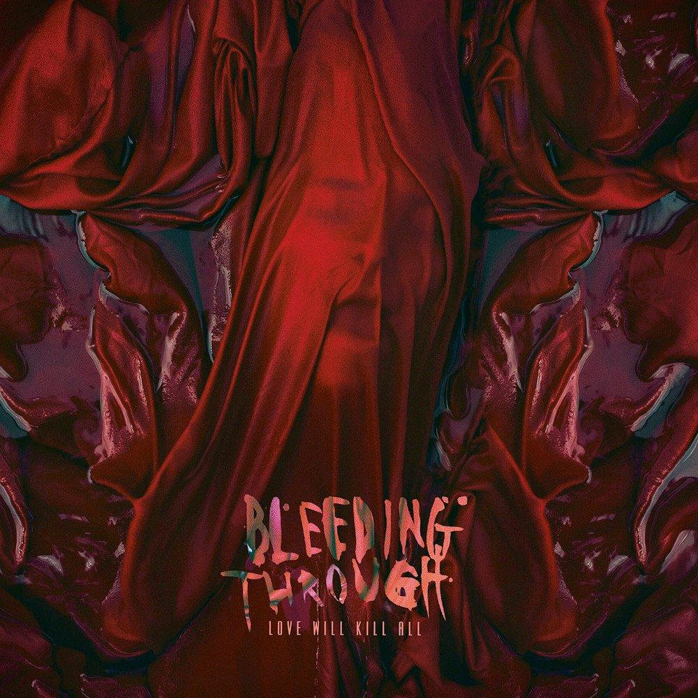 Bleeding Through - Love Will Kill All (Album Review)
