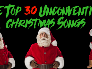 the top 30 unconventional christmas songs