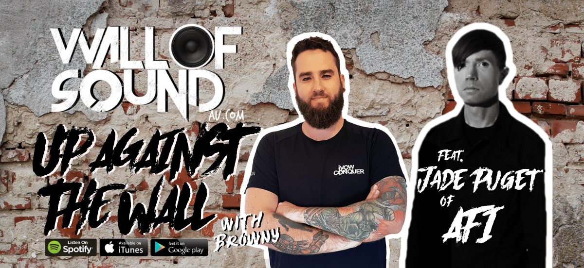 Wall of Sound: Up Against The Wall Episode #63 feat. Jade Puget of AFI is OUT NOW