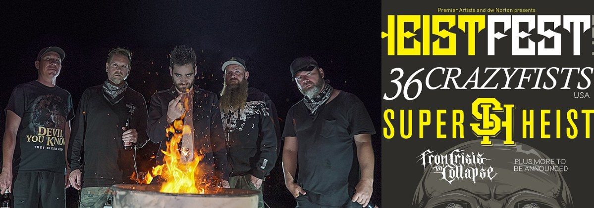 Superheist announce HEISTFEST 2019 featuring headliners 36 Crazyfists!!!