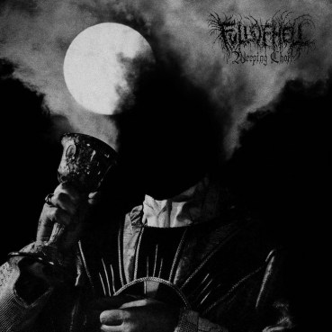 Full of Hell - Weeping Choir (2019)