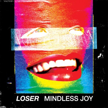 loser - mindless joy