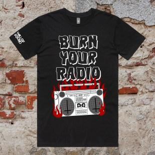 Burn Your Radio - UNISEX TEE