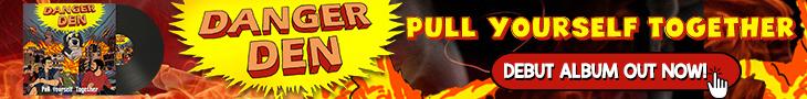 Danger-Den-Pull-Yourself-Together-Banner-AD-730×90-1