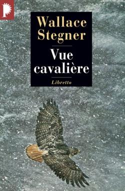 STEGNER, Wallace Vue cavalière (LIBRETTO, 1998)
