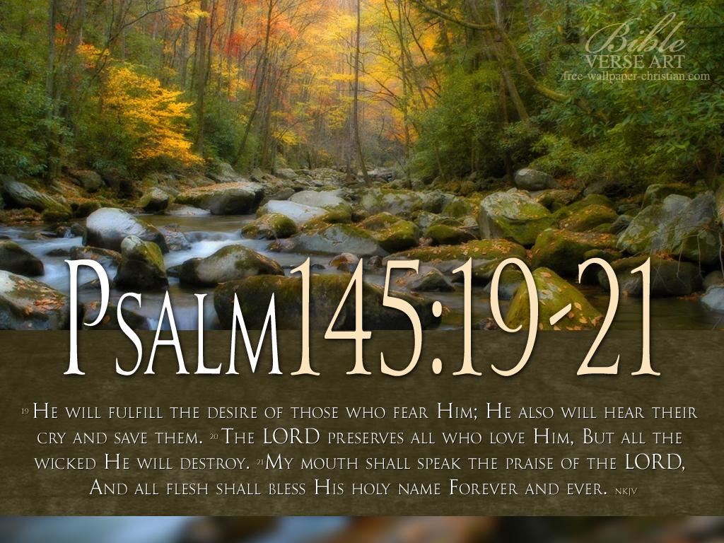 Christian wallpaper Psalm 145:19-21