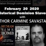 Carmine Savastano: Historical Dominion Slavery Business – Source – The Ochelli Effect (02/24/2020)