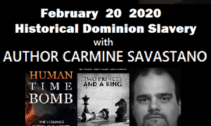 Carmine Savastano: Historical Dominion Slavery Business – Source – The Ochelli Effect (02/24/2020)